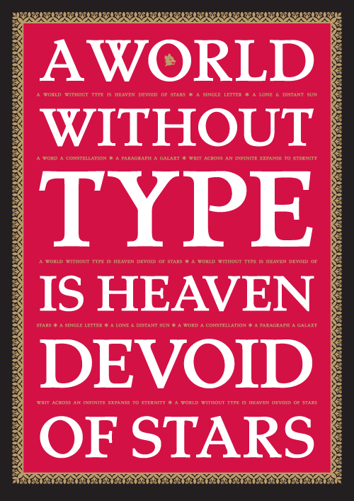A world without type is heaven devoid of stars. Typography quotes.