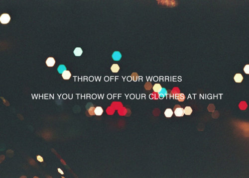Throw Off Your Worries Quotation