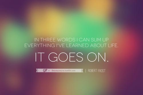 For you & you & you » Life goes on. Click here for more from For you &...