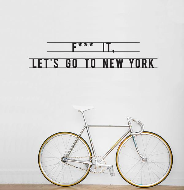 F*** IT, Let's go to New York wall sticker | Flickr – Condivisione di foto!