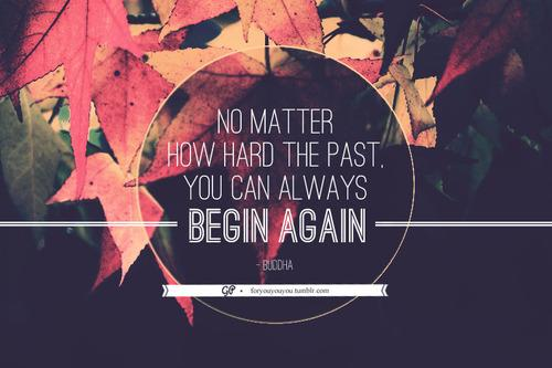For you & you & you » In fact, sometimes you should begin again.Click...