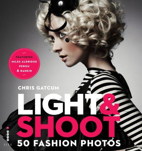 Light & Shoot: 50 Fashion Photos by Chris Gatcum (9781907579141 / 9781907579141) - Buy Book 9-78-190757-9 978-1-90-757914-1