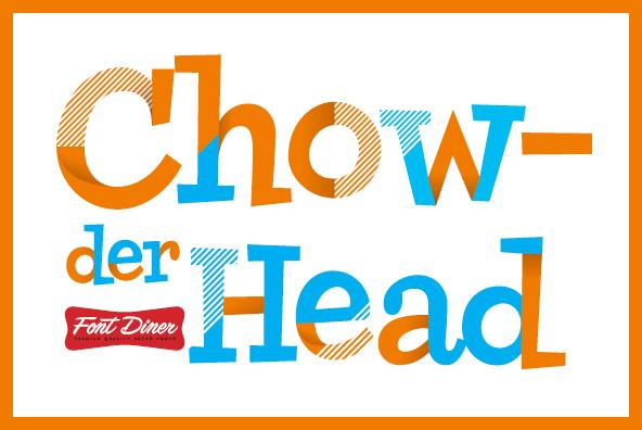 Chowderhead by Font Diner - Desktop Font - YouWorkForThem