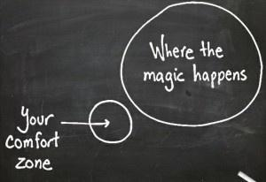 Your comfort zone. Where the magic happens. Quotes.