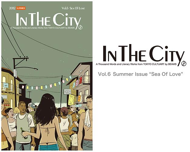 IN THE CiTY Vol. 6 Summer Issue