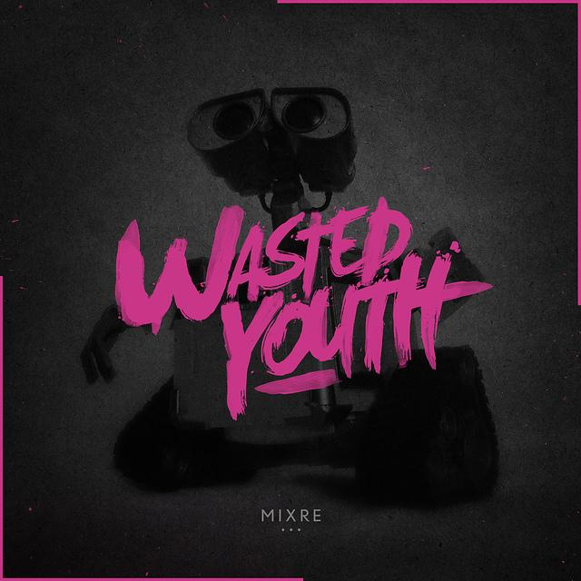 Mixre - Wasted Youth | Flickr - Photo Sharing!