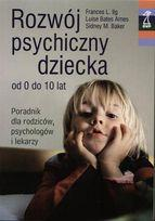 Rozwój psychiczny dziecka od 0 do 10 lat - Iig Frances L., Baker Sidney M., Bates Ames Louise za 32,49 z? | Ksi??ki empik.com