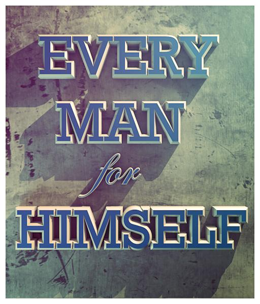 Every Man for himself... | Flickr - Photo Sharing!