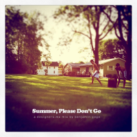 DesignersMX: Summer, Please Dont Go by benjamingage