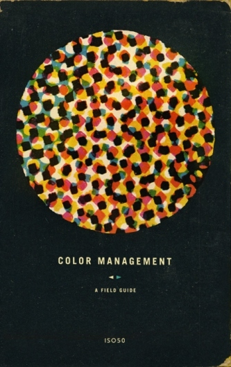 Color Management Field Guide by ISO50 — Designspiration