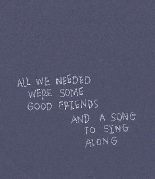 All we need were some good friends and a song to sing along.