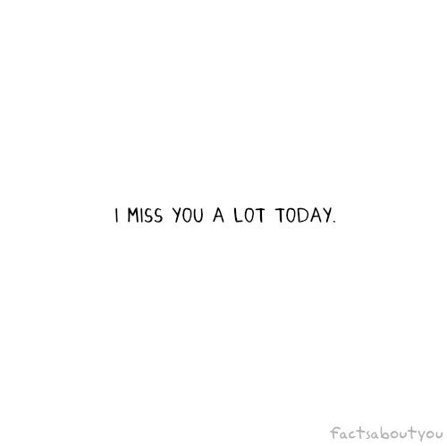 I miss you a lot today. #146316 on Wookmark