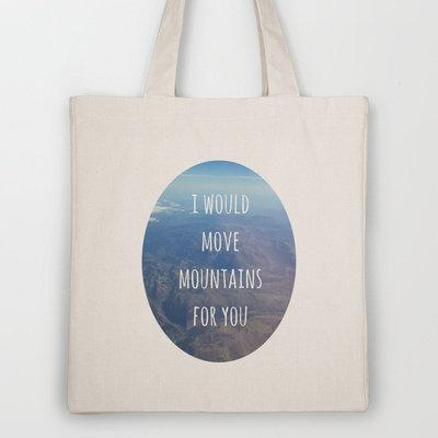 I Would Move Mountains For You Tote Bag by Ally Coxon | Society6 on Wanelo