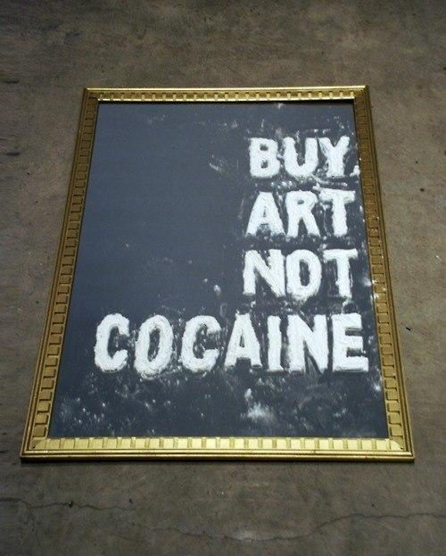 Buy art, not cocaine.