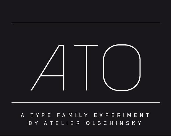 ATO / Type - atelier olschinsky