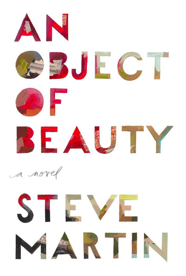 An object of beauty, a novel by Steve Martin.