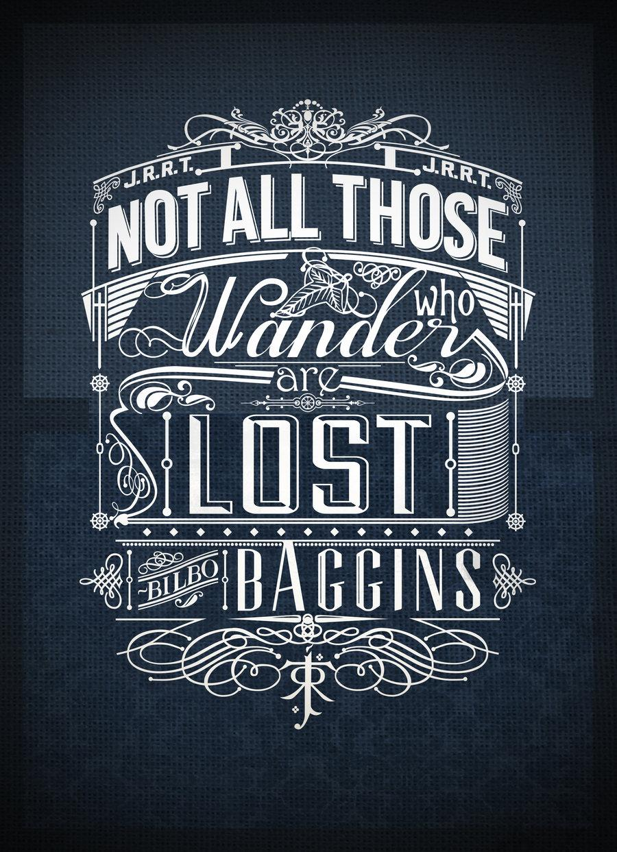 Not all those who wander are lost. Tolkien Typography.