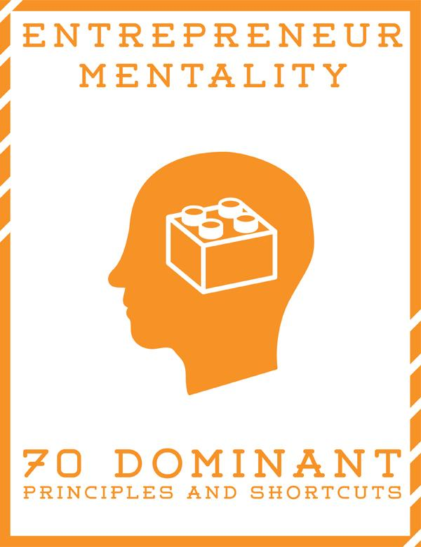 Entrepreneur Mentality - 70 Dominant Principles and Shortcuts | inspirationfeed.com