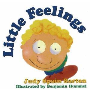 Amazon.com: Little Feelings (9781573921831): Judy Spain Barton, Benjamin Hummel: Books