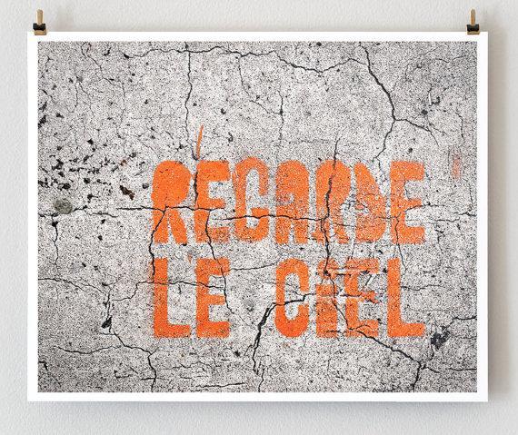 Regarde le Ciel Paris Graffiti Paris Photo by littlebrownpen