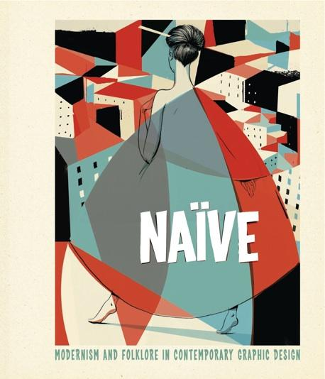 Naïve: Modernism and Folklore in Contemporary Graphic Design | The Casual Optimist