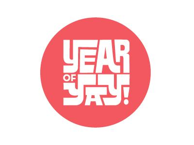 Year Of Yay! by Ryan Brinkerhoff
