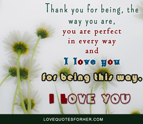 I Love You Quotes And Sayings For Her : love you for being this way, I Love you Love Quotes for Her ...