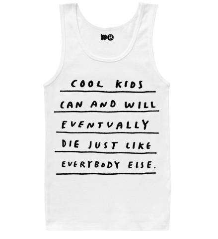 - COOL KIDS WILL DIE TANK TOP