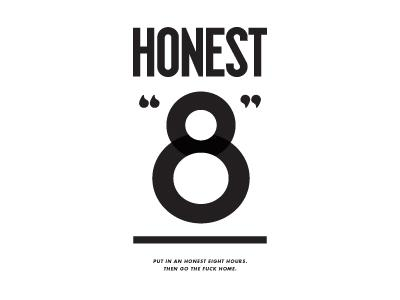 Honest 8 by Gregory Hubacek