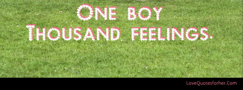 One boy Thousand feelings - love quotes for your boyfriend or him