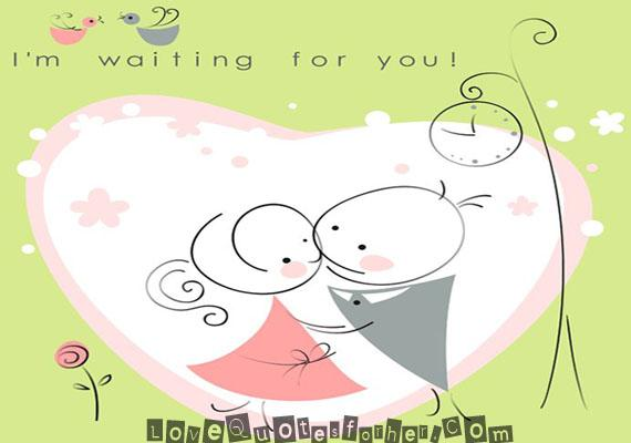 I m waiting for you - Sweet Love Quotes for her and him ...
