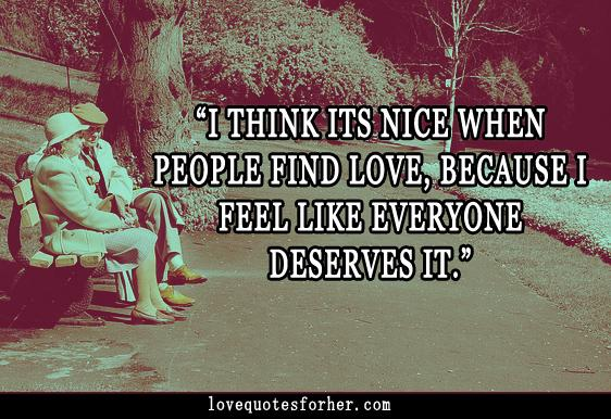 Everyone Deserves Love and Affection Quotes - Love Quotes for her and him