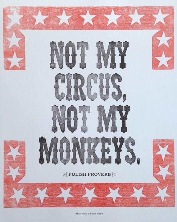 Not My Circus, Not My Monkeys Letterpress Polish Proverb Print
