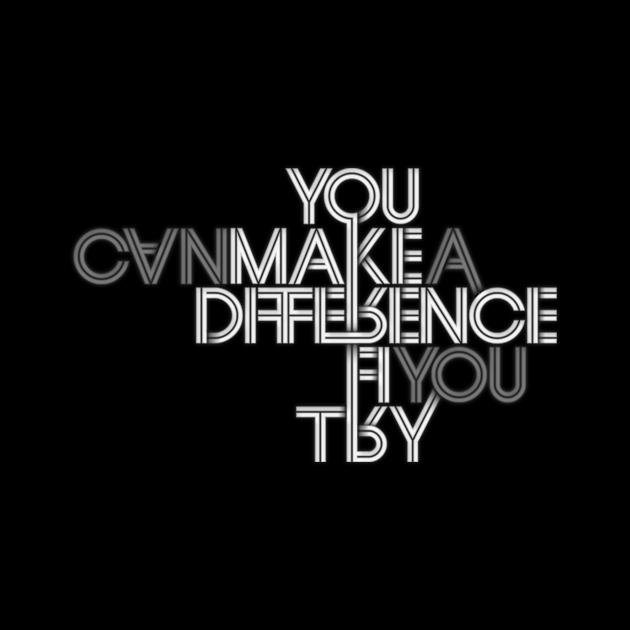 Make A Difference - Typography - Creattica