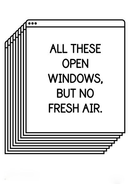 Typography / All these open windows, but no fresh air. - Author Unknown