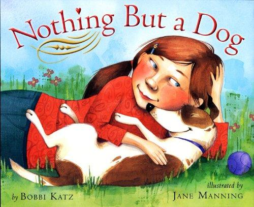 Nothing But a Dog by Bobbi Katz - Reviews, Discussion, Bookclubs, Lists