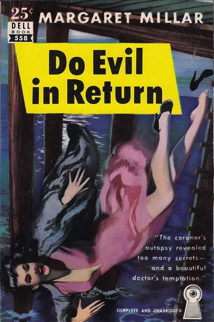 Margaret Millar - Do Evil In Return (Dell 558) | Flickr - Photo Sharing!
