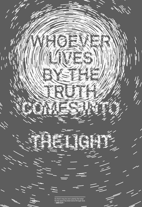 Typography / whoever livres by the truth comes into the light