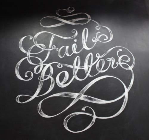 Typeverything.com 'Fail Better' illustration mur ... - Typeverything