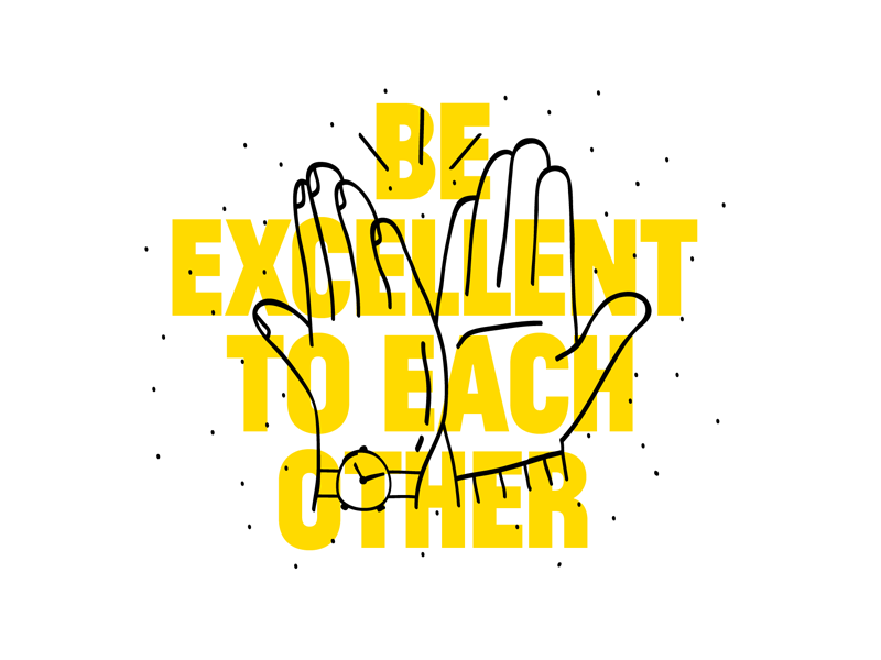 Be Excellent to Each Other by Andy Forshaw on Inspirationde