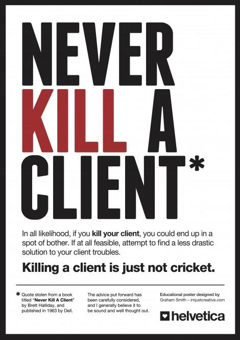 Never Kill A Client Poster For Download | creative logo designer