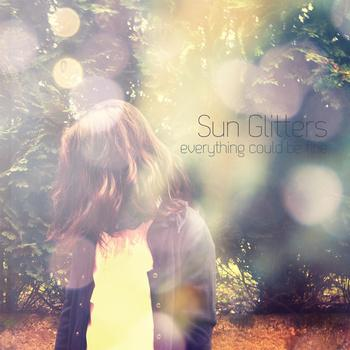 everything could be fine | Sun Glitters