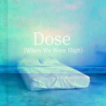 When We Were High | Dose