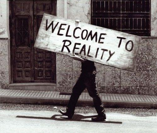 Welcome to reality.