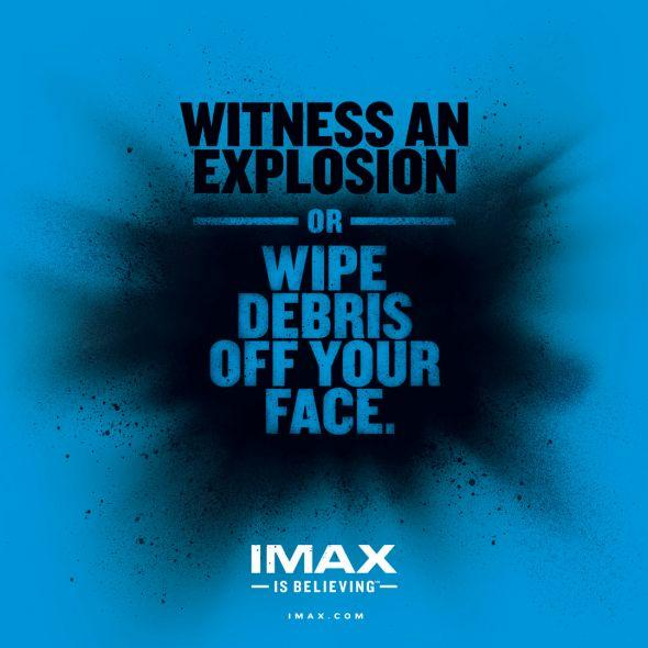 IMAX Corporation: IMAX is believing, Explosion | Ads of the World™