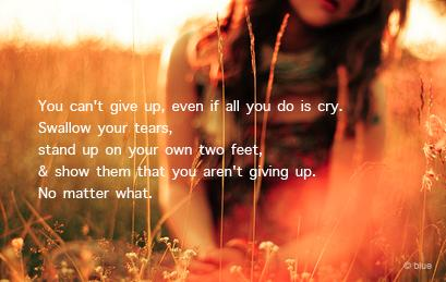 Show Them That You Aren't Giving Up | SayingImages.com-Best Images With Words From Tumblr, Weheartit, Xanga
