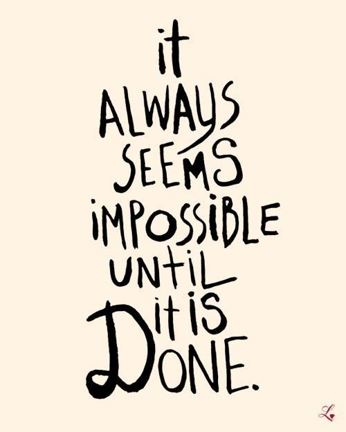 It Always Seems Impossible Until It's Done Deluxe by theloveshop