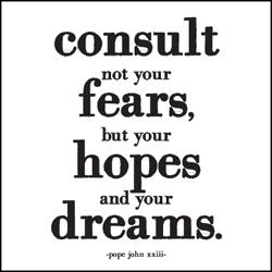 quotable-Pope John XXIII: consult not your fears