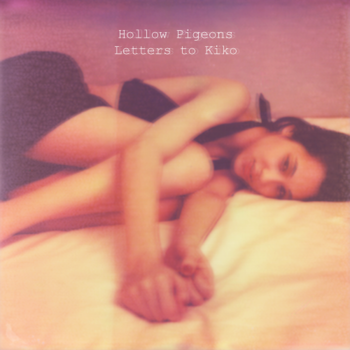 Letters to Kiko EP   Hollow Pigeons