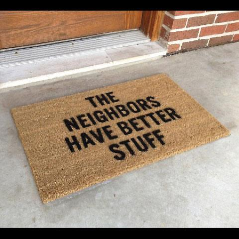 Neighbours have better stuff doormat — Lost At E Minor: For creative people